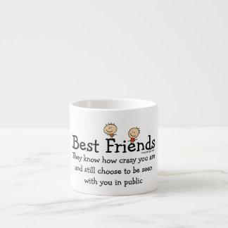 Crazy Best Friend Espresso Cup