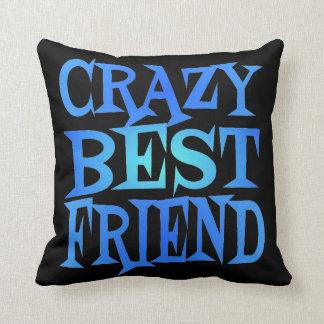 Crazy Best Friend Throw Pillow