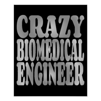 Crazy Biomedical Engineer in Silver Poster