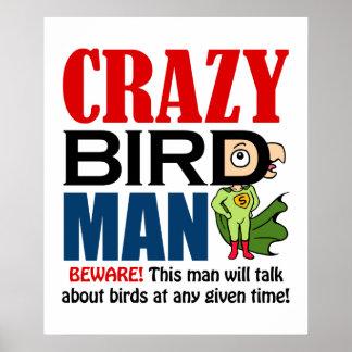 Crazy bird man poster