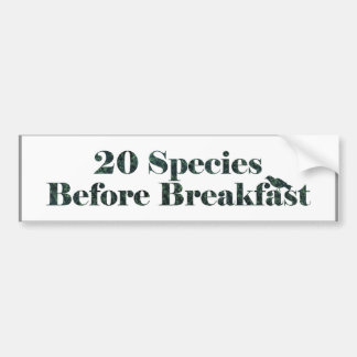 Crazy birder - 20 species before breakfast bumper sticker