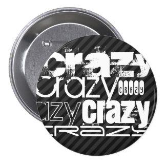 Crazy; Black & Dark Gray Stripes 3 Inch Round Button