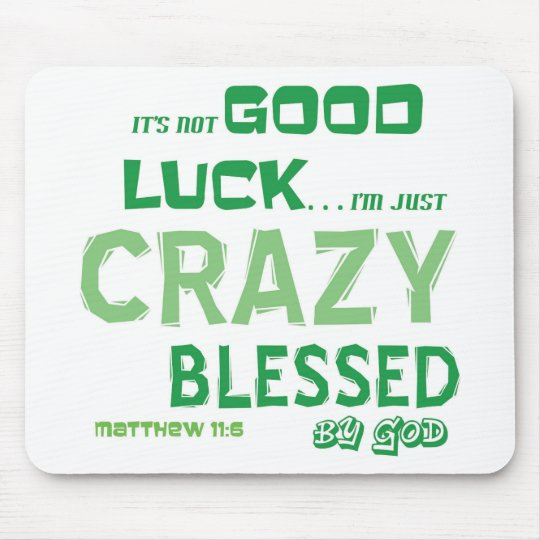 CRAZY BLESSED MOUSE PAD