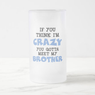 Crazy Brother Frosted Glass Beer Mug