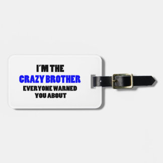 Crazy Brother You Were Warned About Bag Tag