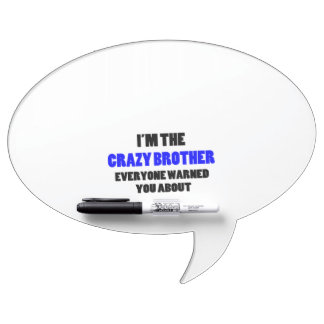 Crazy Brother You Were Warned About Dry-Erase Board