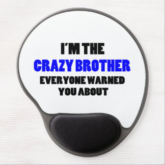Crazy Brother You Were Warned About Gel Mouse Pad