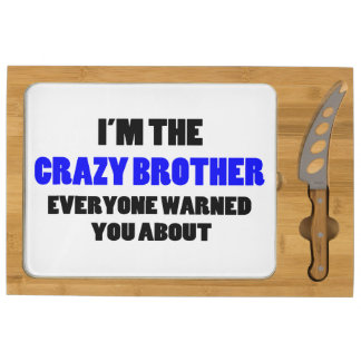 Crazy Brother You Were Warned About Rectangular Cheeseboard
