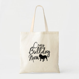 Crazy Bulldog Mom Tote Bag