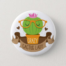 crazy cactus lady banner pinback button