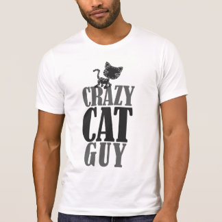 Crazy Cat Guy T-shirts