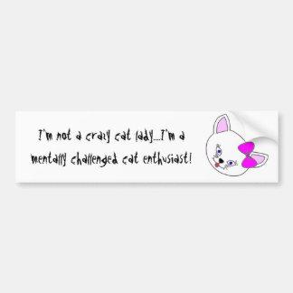 Crazy Cat Lady #1 Car Bumper Sticker