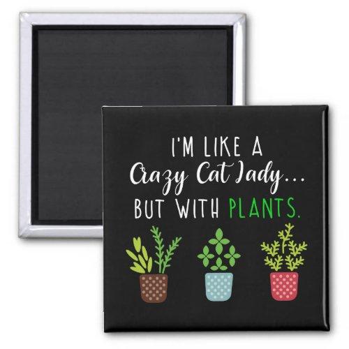 Crazy Cat Lady Funny Gardening Magnet