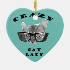 Crazy Cat Lady Funny Slogan With Hipster Glasses Ceramic Ornament at Zazzle