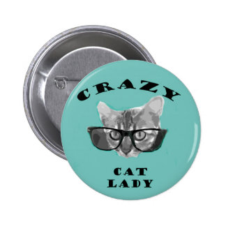 Crazy Cat Lady Funny Slogan with Hipster Glasses Pinback Button