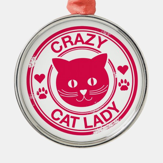 Crazy Cat Lady Metal Ornament