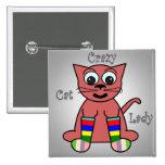 Crazy Cat Lady Pin