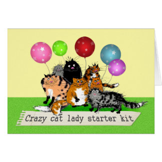 Crazy cat lady starter kit. cats, balloons. humor card