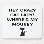Crazy Cat Lady Where's My Mouse - Mouse Pad