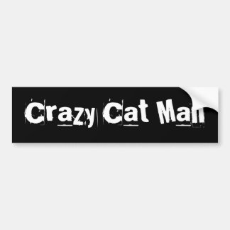 Crazy Cat Man Bumper Sticker