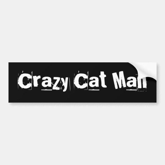 Crazy Cat Man Bumper Sticker