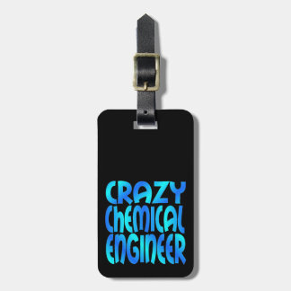 Crazy Chemical Engineer Luggage Tag