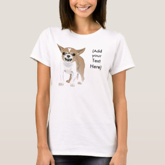 Crazy Chihuahua, (add your text) T-Shirt