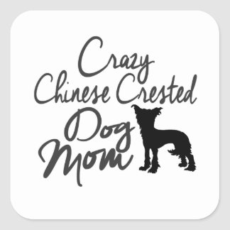 Crazy Chinese Crested Dog Mom Square Sticker
