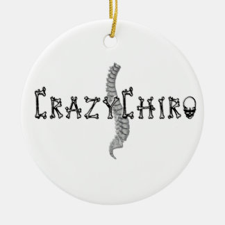 Crazy Chiro - Revolution in Chiropractic Ceramic Ornament