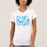 Crazy Co-Pilot Tee Shirt