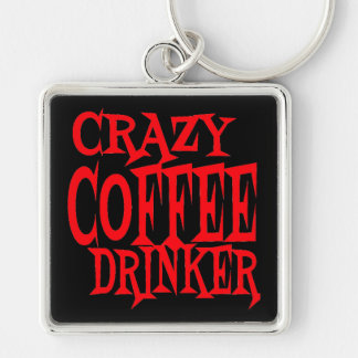 Crazy Coffee Drinker Silver-Colored Square Keychain