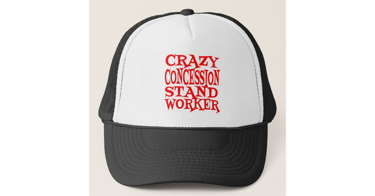 Crazy Concession Stand Worker Trucker Hat | Zazzle.com