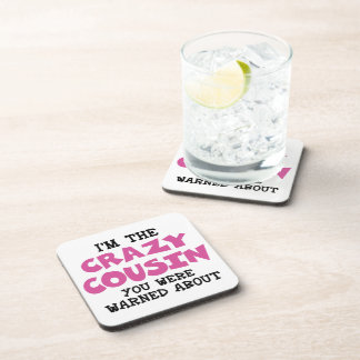 Crazy Cousin Humorous Family Fun Drink Coaster