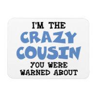 Crazy Cousin Humorous Family Fun Magnet