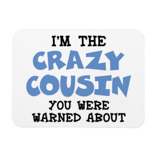 Crazy Cousin Humorous Family Fun Magnet