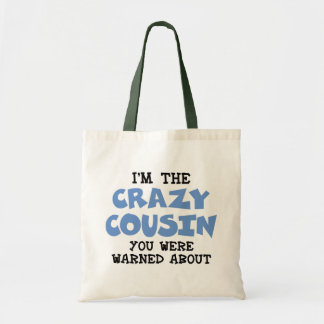 Crazy Cousin Humorous Family Fun Tote Bag