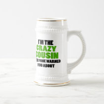 Crazy Cousin You Were Warned About Beer Stein