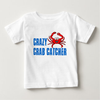 Crazy Crab Catcher Baby T-Shirt