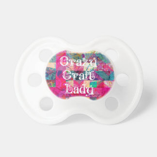 Crazy Craft Lady Colorful Pattern Vibrant Crafting Pacifier