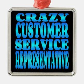 Crazy Customer Service Representative Metal Ornament