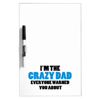Crazy Dad You Were Warned About Dry-Erase Board