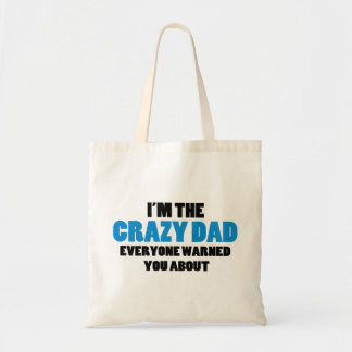 Crazy Dad You Were Warned About Tote Bag