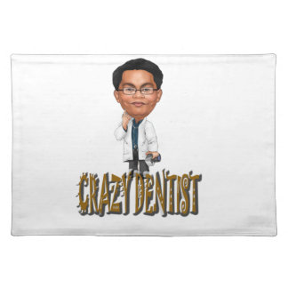 Crazy Dentist Cloth Place Mat