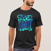 Crazy Diabetic T-Shirt