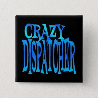 Crazy Dispatcher Pinback Button