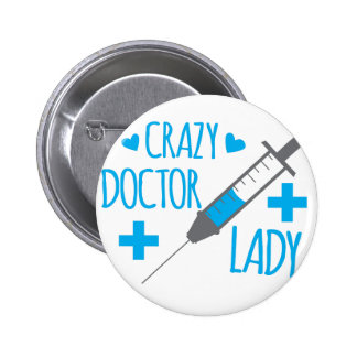 crazy doctor lady button