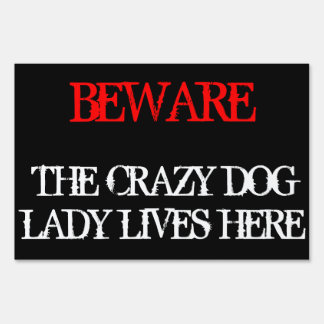 Crazy Dog Lady Lives Here Yard Sign