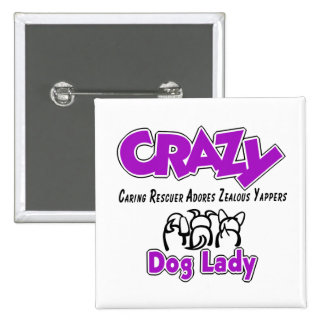 Crazy Dog Lady Pinback Button