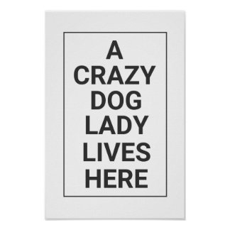Crazy Dog Lady White & Black Poster