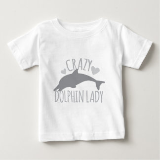 Crazy Dolphin Lady Baby T-Shirt